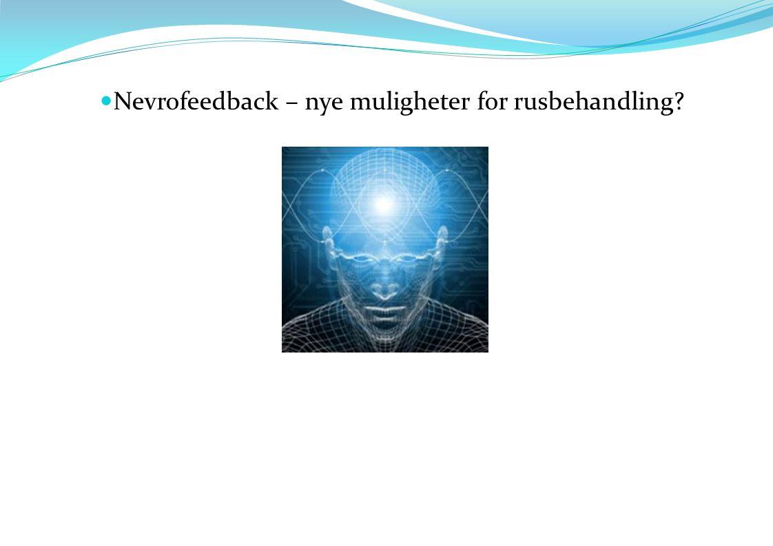Nevrofeedback – nye muligheter for rusbehandling