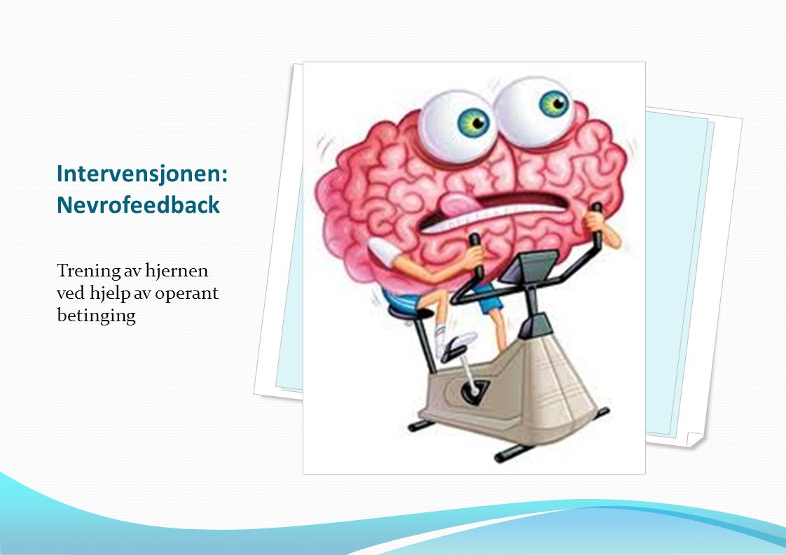 Intervensjonen: Nevrofeedback