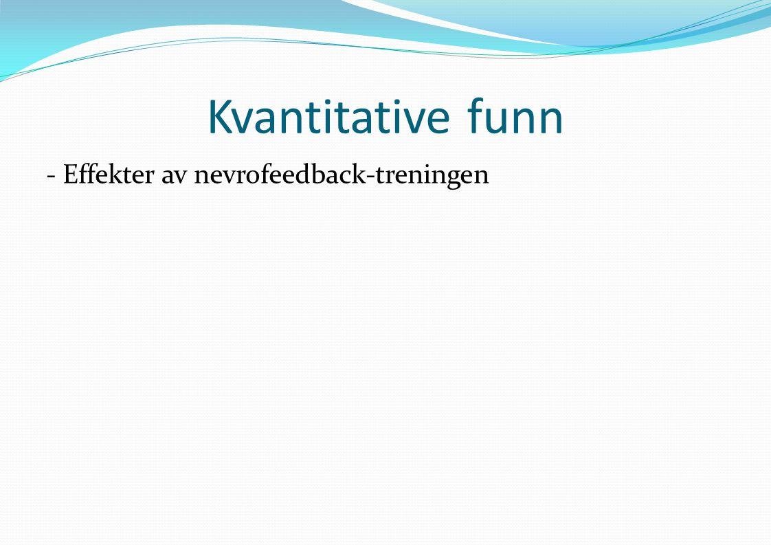 Kvantitative funn - Effekter av nevrofeedback-treningen