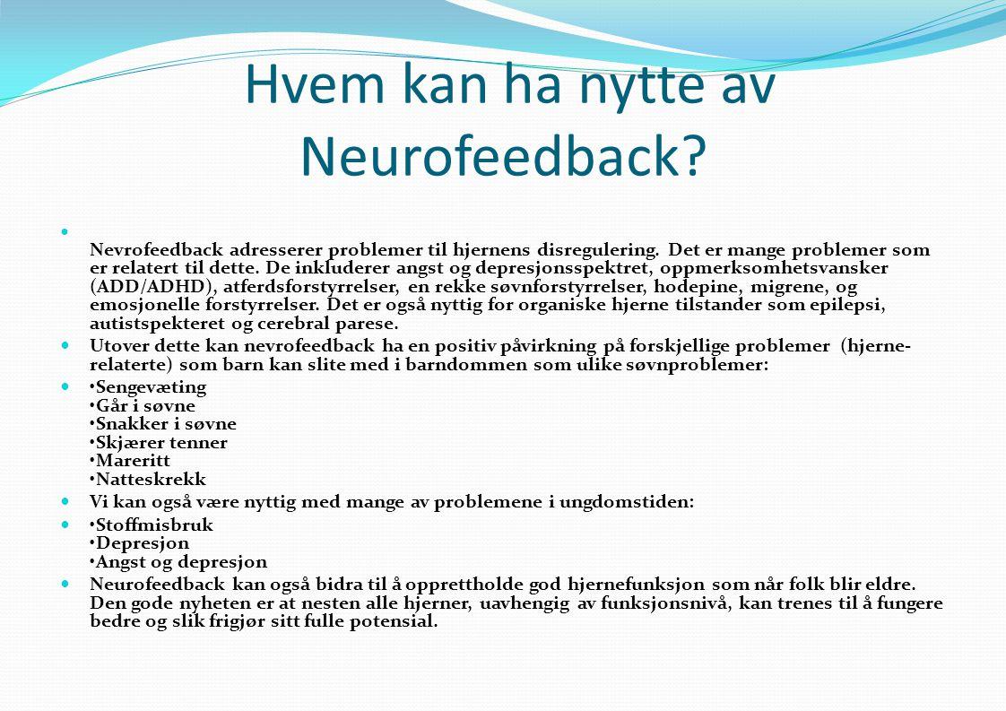 Hvem kan ha nytte av Neurofeedback