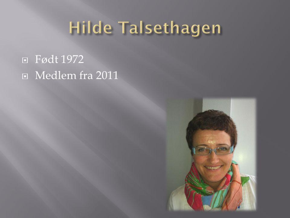 Hilde Talsethagen Født 1972 Medlem fra 2011