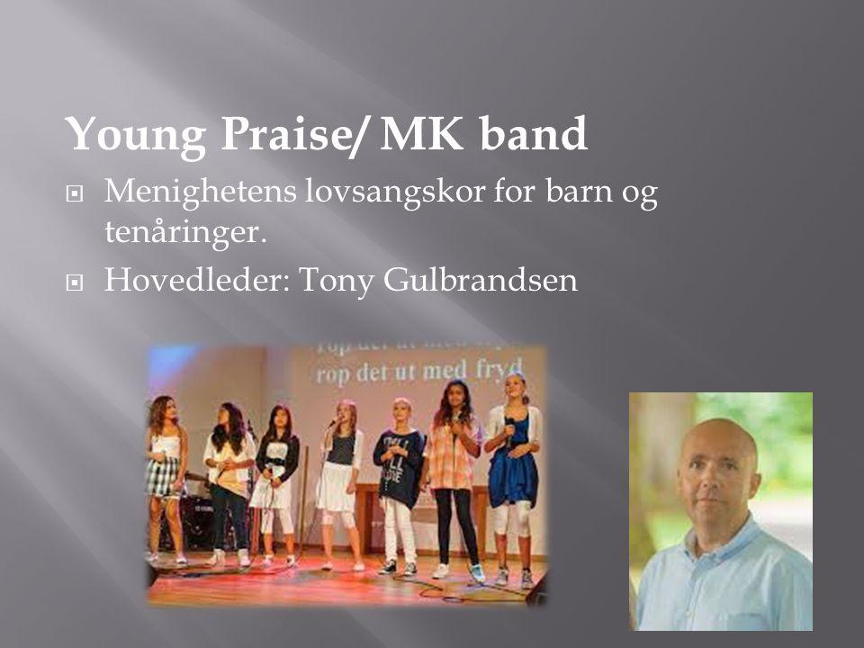 Young Praise/ MK band Menighetens lovsangskor for barn og tenåringer.