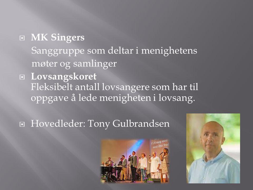 MK Singers Sanggruppe som deltar i menighetens. møter og samlinger.