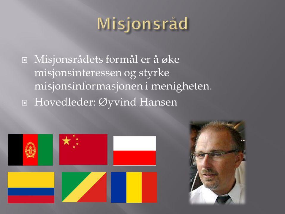 Misjonsråd Misjonsrådets formål er å øke misjonsinteressen og styrke misjonsinformasjonen i menigheten.