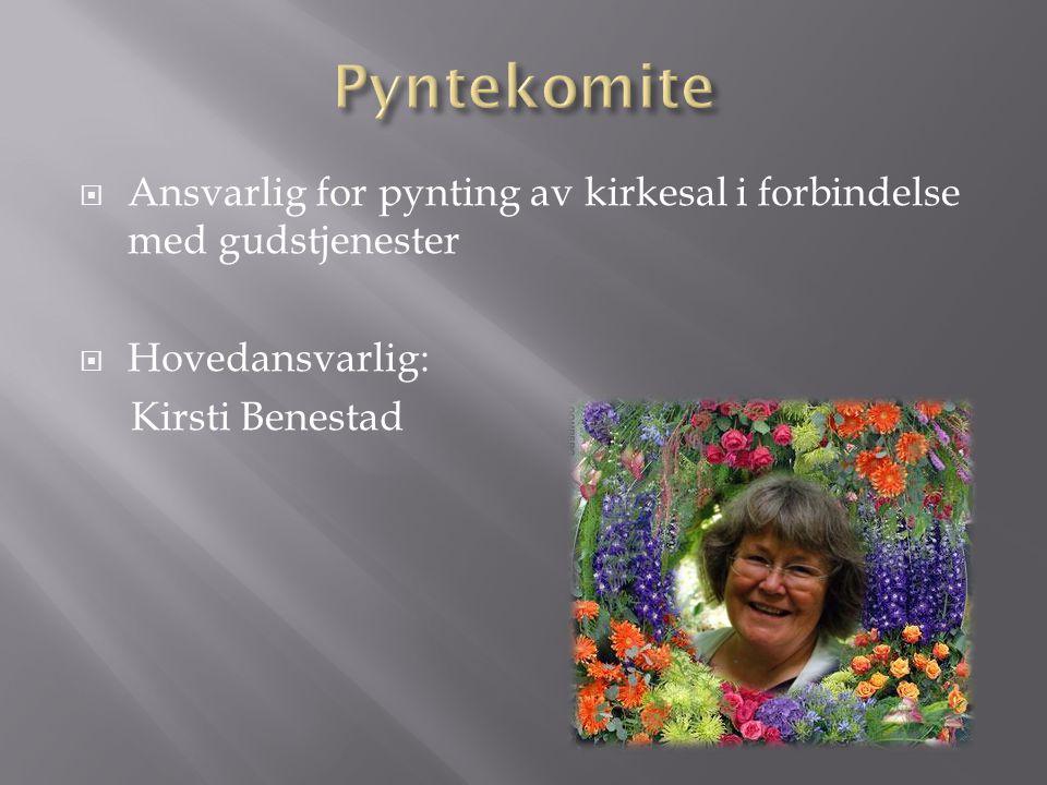 Pyntekomite Ansvarlig for pynting av kirkesal i forbindelse med gudstjenester.