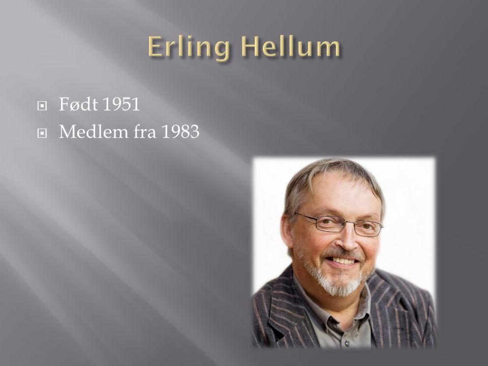 Erling Hellum Født 1951 Medlem fra 1983