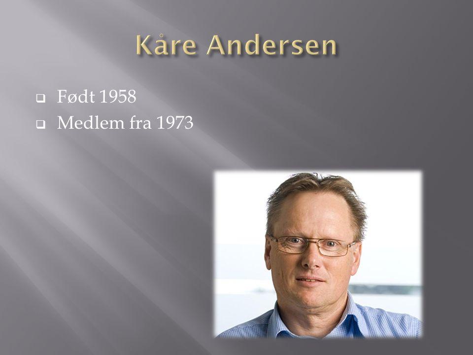 Kåre Andersen Født 1958 Medlem fra 1973