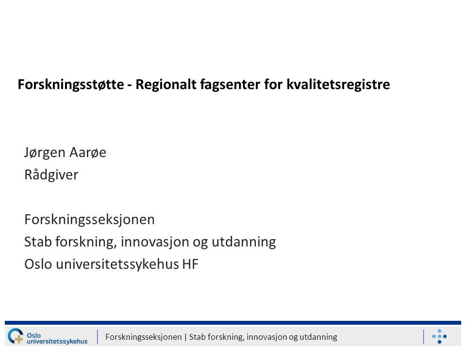 Forskningsstøtte - Regionalt fagsenter for kvalitetsregistre