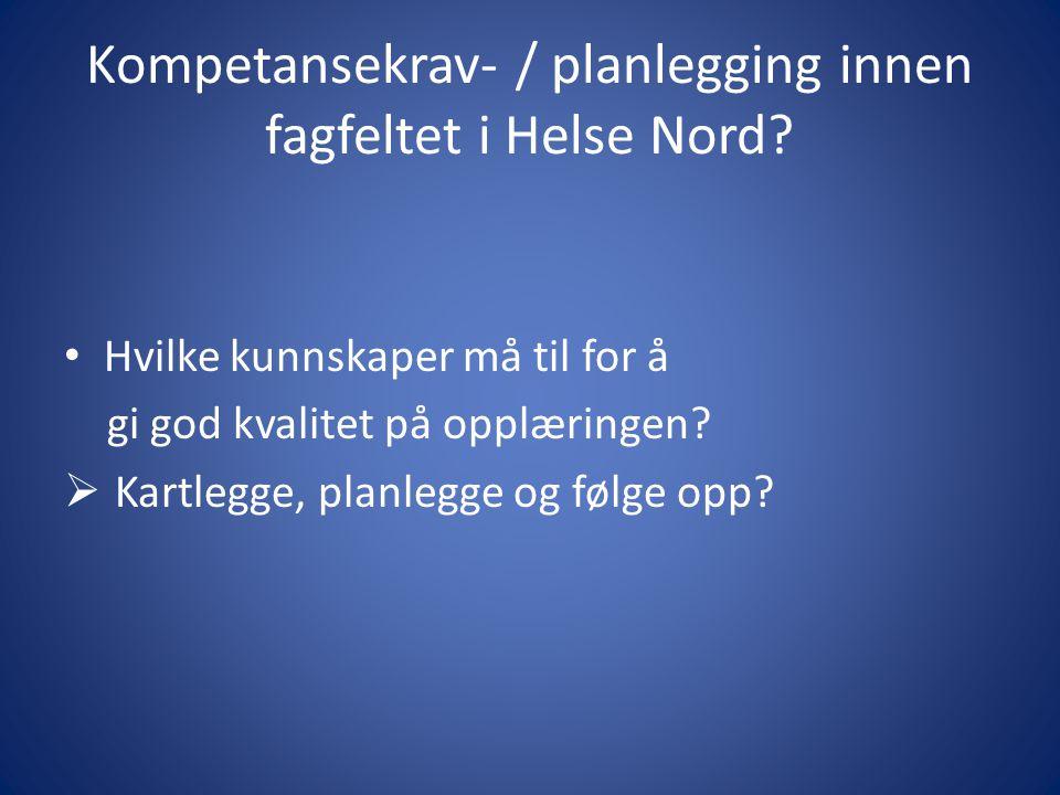 Kompetansekrav- / planlegging innen fagfeltet i Helse Nord
