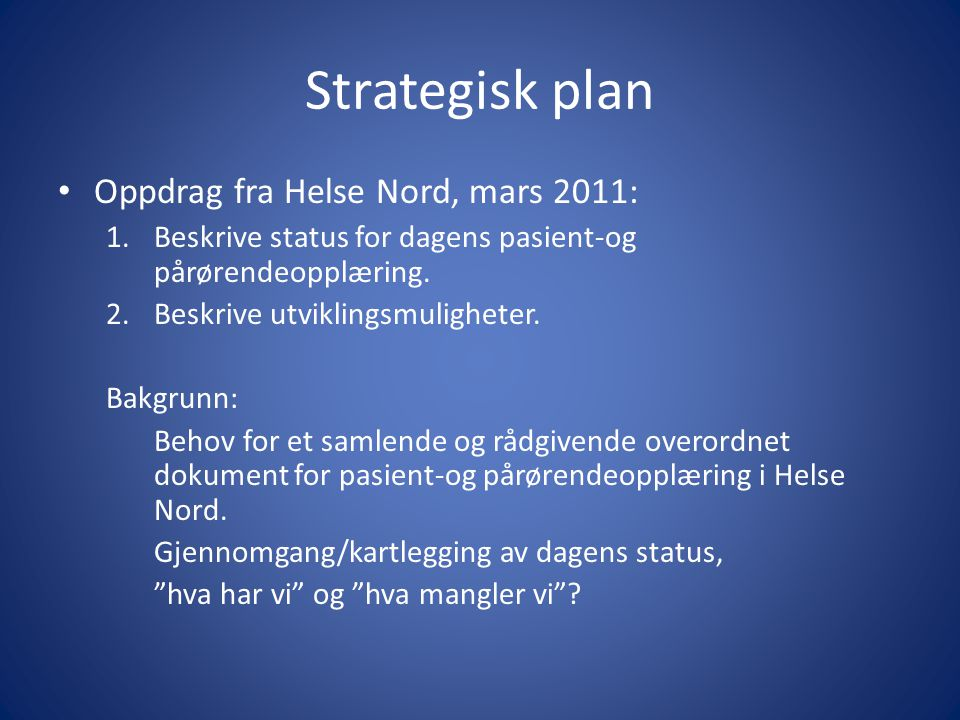 Strategisk plan Oppdrag fra Helse Nord, mars 2011: