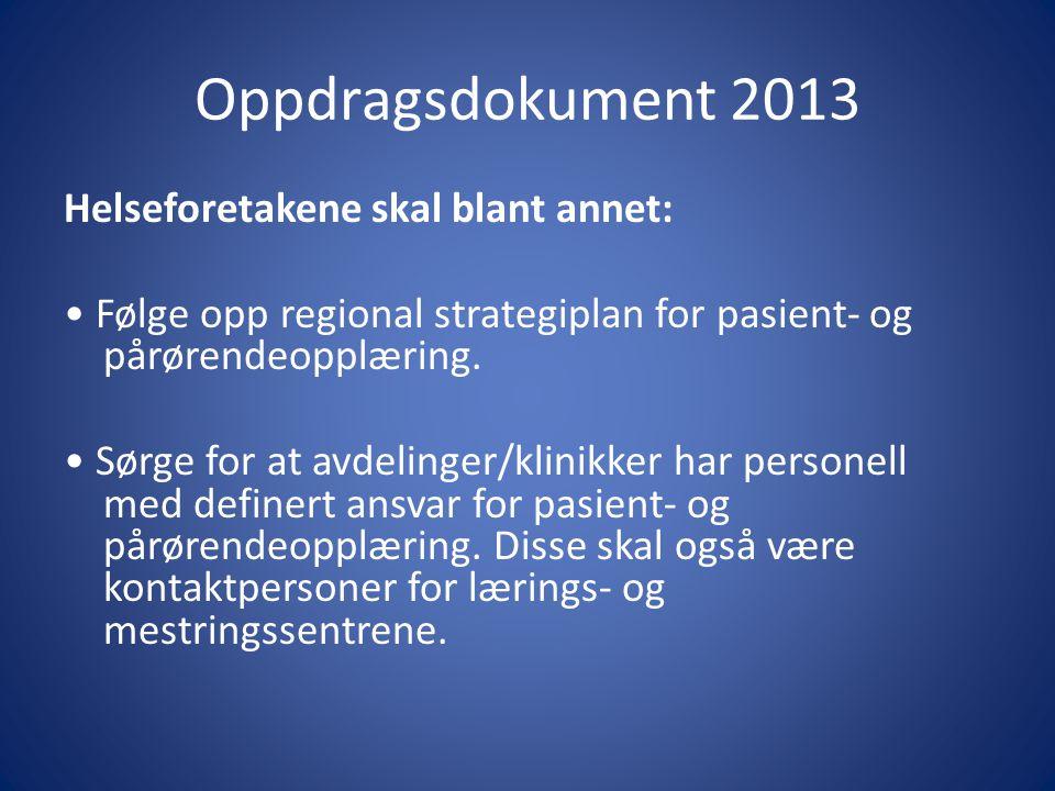 Oppdragsdokument 2013 Helseforetakene skal blant annet:
