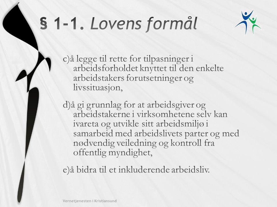 § 1-1. Lovens formål