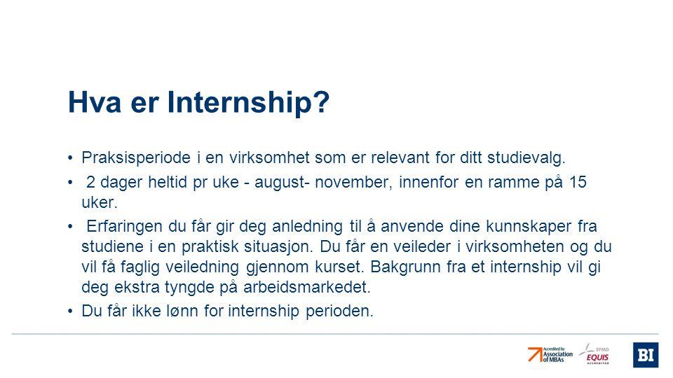 Hva er Internship Praksisperiode i en virksomhet som er relevant for ditt studievalg.