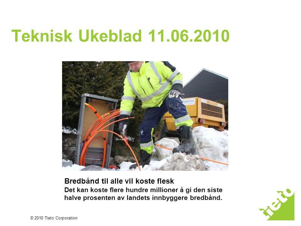 Teknisk Ukeblad 11.06.2010 Bredbånd til alle vil koste flesk