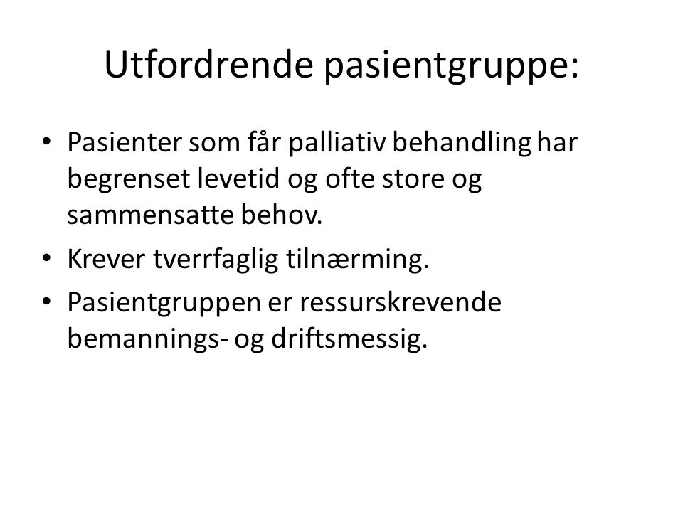 Utfordrende pasientgruppe: