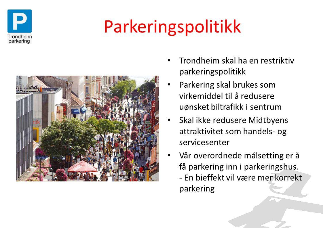 Parkeringspolitikk Trondheim skal ha en restriktiv parkeringspolitikk