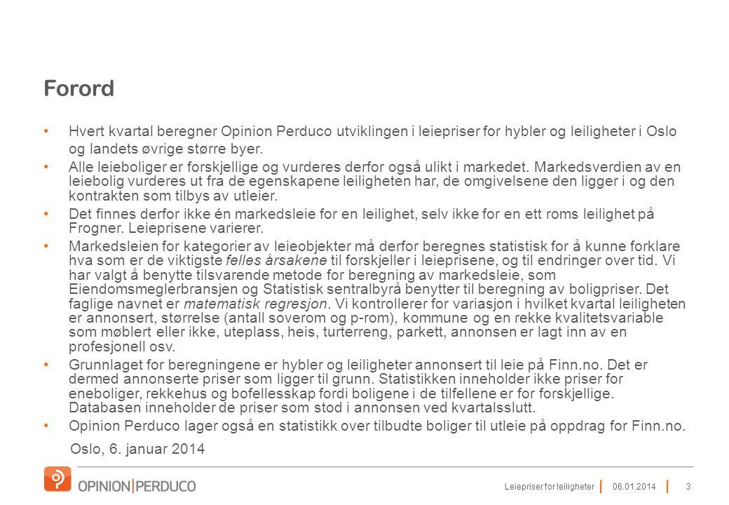Forord Hvert kvartal beregner Opinion Perduco utviklingen i leiepriser for hybler og leiligheter i Oslo og landets øvrige større byer.