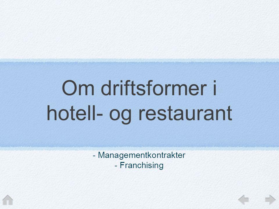 Om driftsformer i hotell- og restaurant