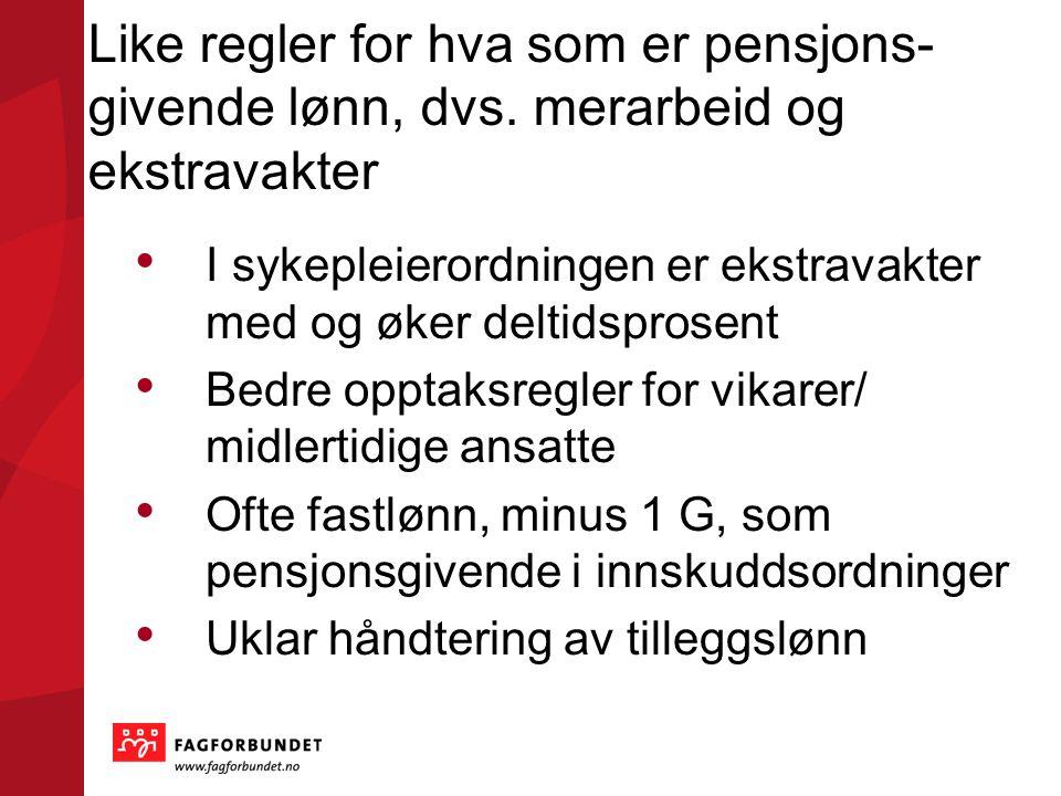 Like regler for hva som er pensjons-givende lønn, dvs