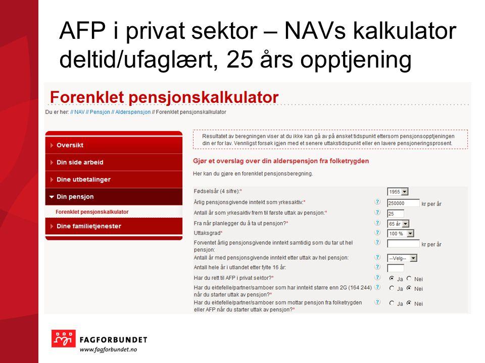 AFP i privat sektor – NAVs kalkulator deltid/ufaglært, 25 års opptjening