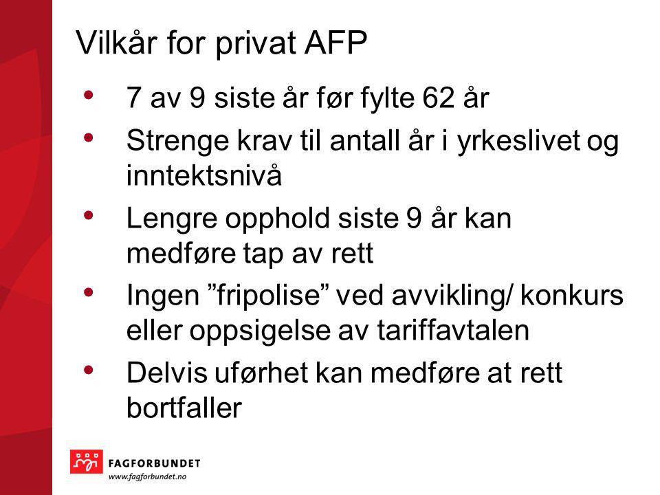 Vilkår for privat AFP 7 av 9 siste år før fylte 62 år