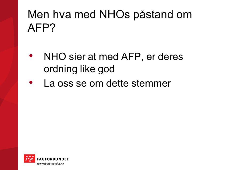 Men hva med NHOs påstand om AFP