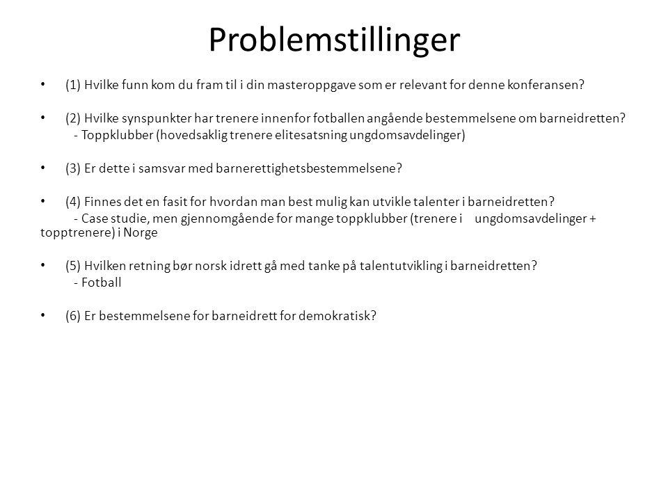 Problemstillinger (1) Hvilke funn kom du fram til i din masteroppgave som er relevant for denne konferansen