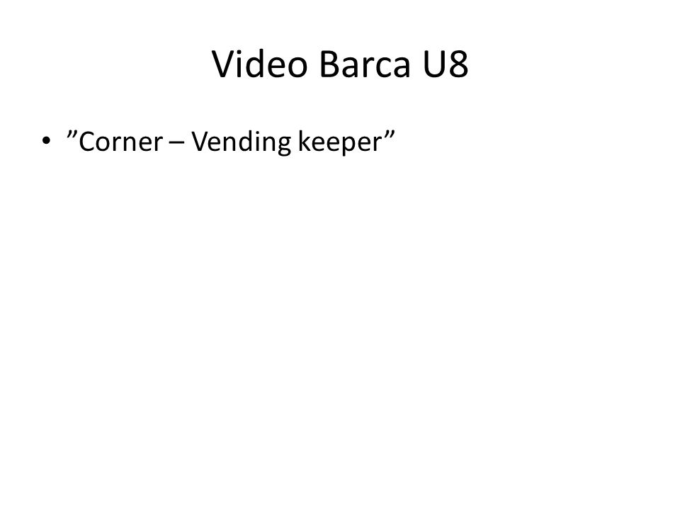 Video Barca U8 Corner – Vending keeper