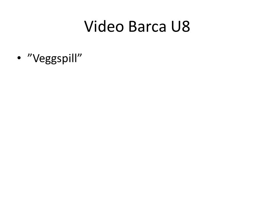 Video Barca U8 Veggspill