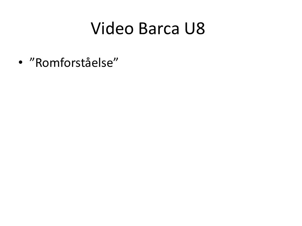 Video Barca U8 Romforståelse