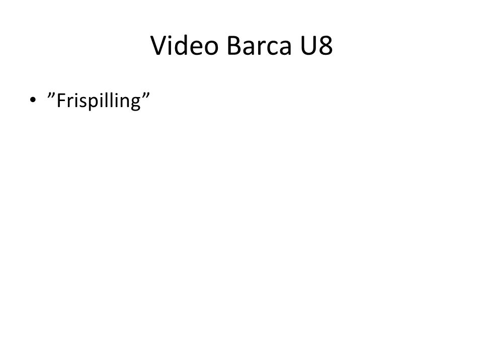 Video Barca U8 Frispilling