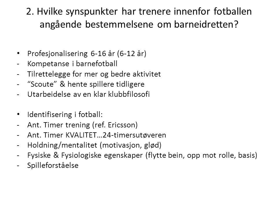 2. Hvilke synspunkter har trenere innenfor fotballen angående bestemmelsene om barneidretten