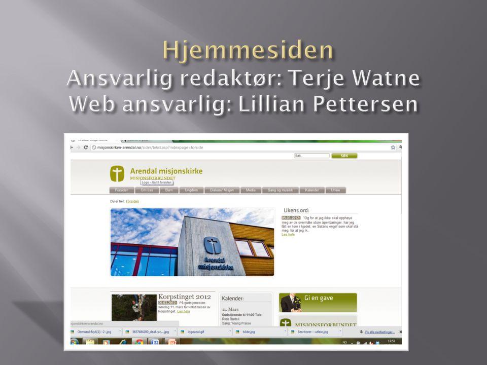 Hjemmesiden Ansvarlig redaktør: Terje Watne Web ansvarlig: Lillian Pettersen