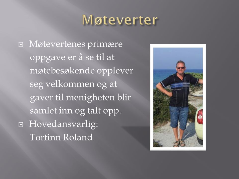 Møteverter Møtevertenes primære oppgave er å se til at
