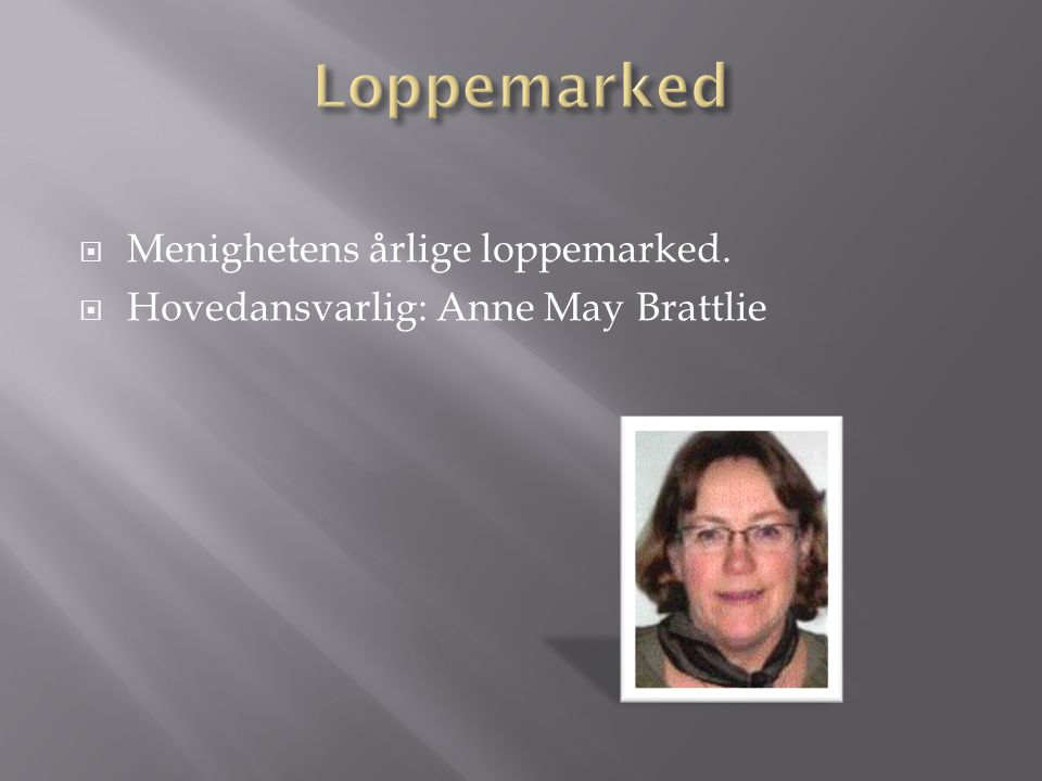 Loppemarked Menighetens årlige loppemarked.
