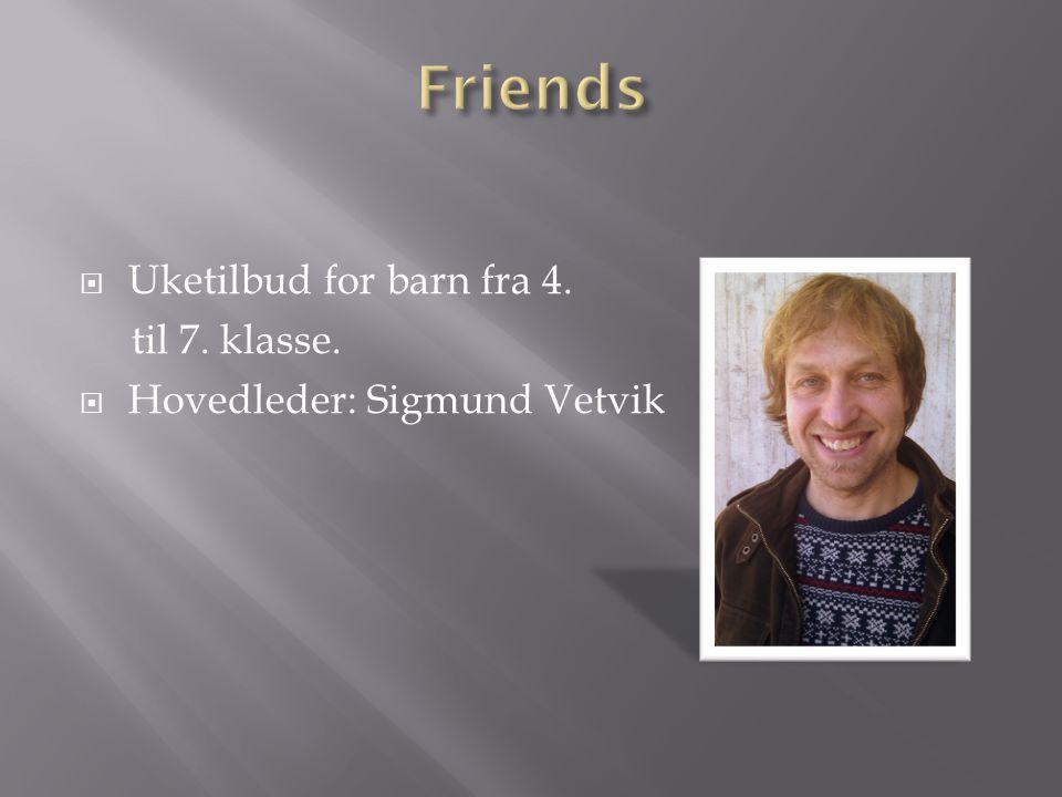 Friends Uketilbud for barn fra 4. til 7. klasse.