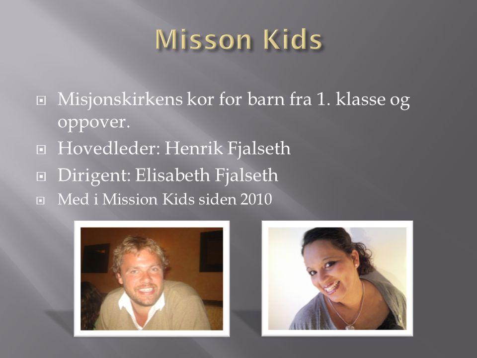Misson Kids Misjonskirkens kor for barn fra 1. klasse og oppover.