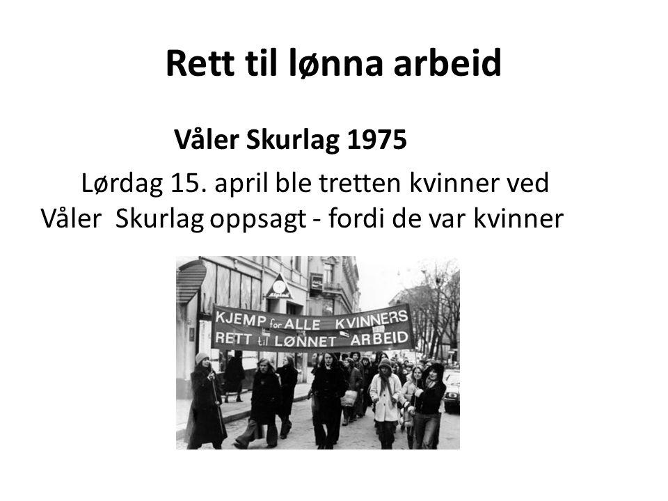 Rett til lønna arbeid Våler Skurlag 1975