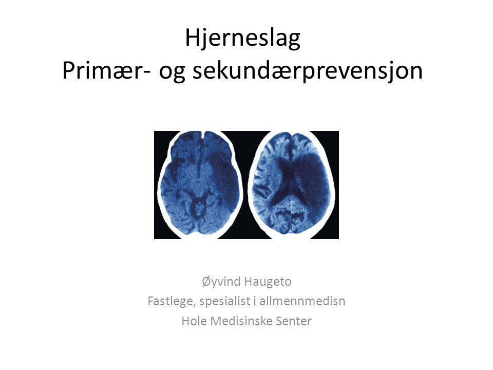Hjerneslag Primær- og sekundærprevensjon