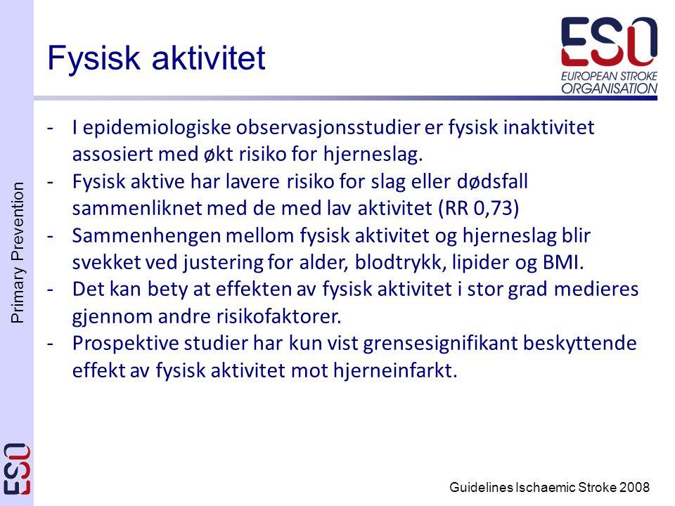 Fysisk aktivitet I epidemiologiske observasjonsstudier er fysisk inaktivitet assosiert med økt risiko for hjerneslag.