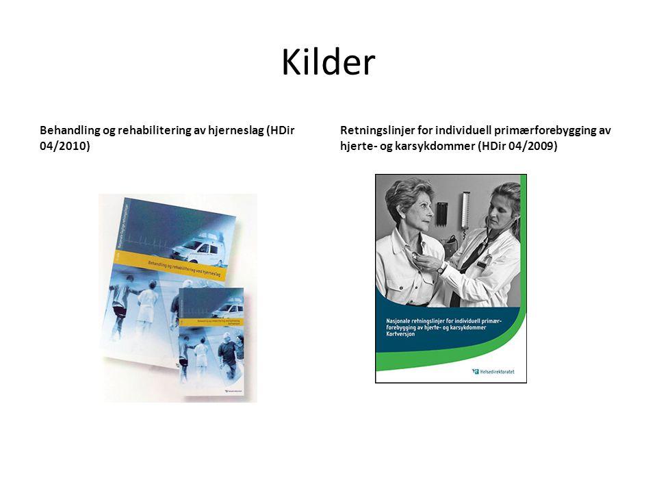 Kilder Behandling og rehabilitering av hjerneslag (HDir 04/2010)