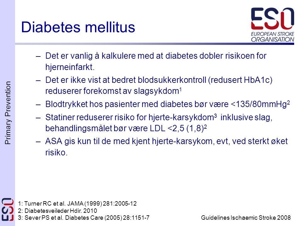 Diabetes mellitus Det er vanlig å kalkulere med at diabetes dobler risikoen for hjerneinfarkt.