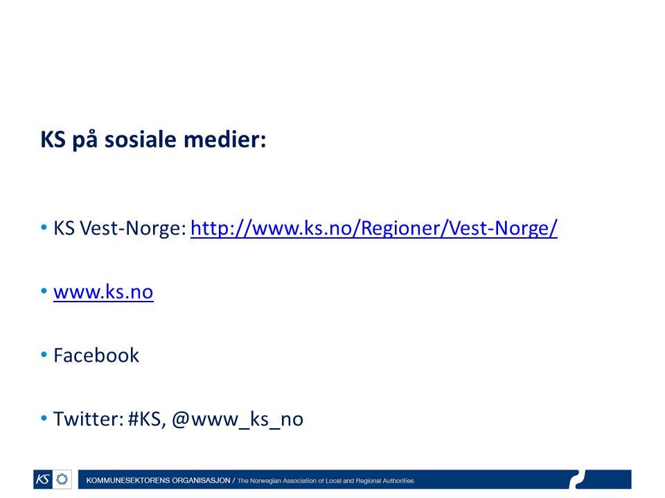KS på sosiale medier: KS Vest-Norge: http://www.ks.no/Regioner/Vest-Norge/ www.ks.no.