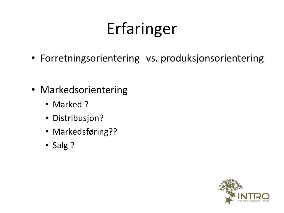 Erfaringer Forretningsorientering vs. produksjonsorientering