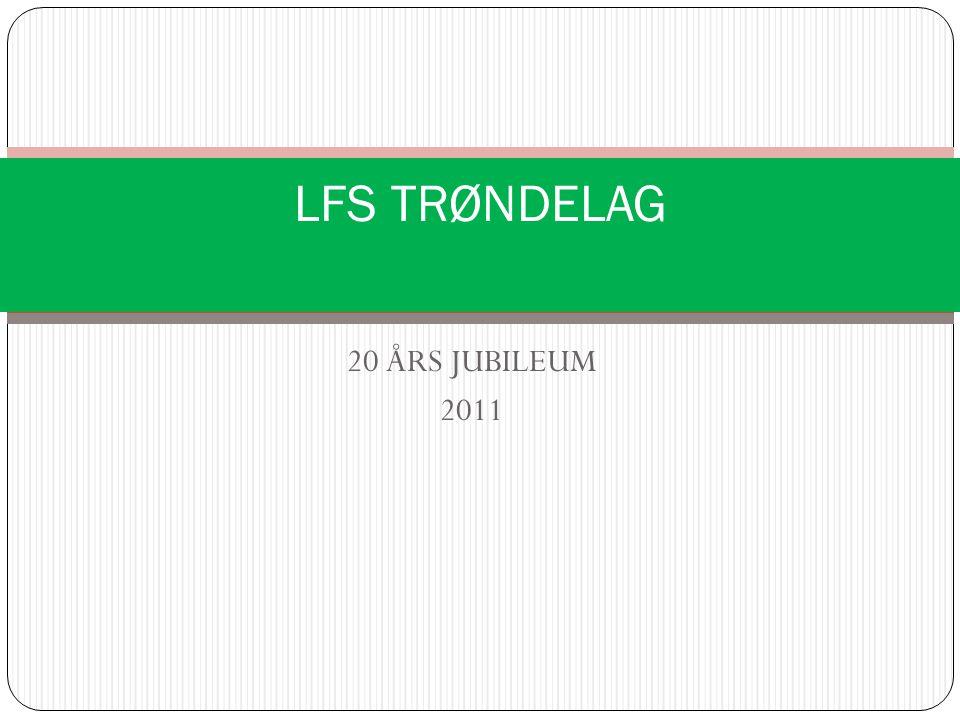 LFS TRØNDELAG 20 ÅRS JUBILEUM 2011 FRAMSIDE
