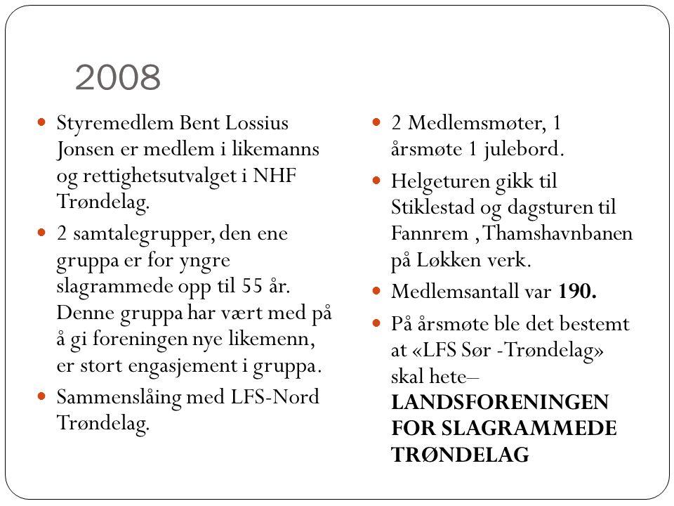 2008 Styremedlem Bent Lossius Jonsen er medlem i likemanns og rettighetsutvalget i NHF Trøndelag.