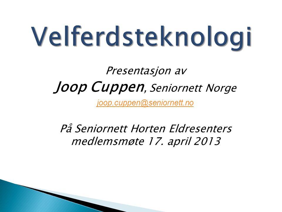 Velferdsteknologi Joop Cuppen, Seniornett Norge Presentasjon av