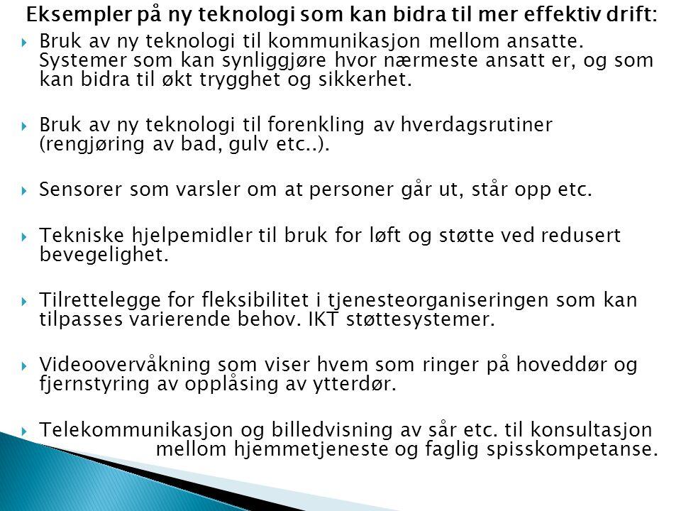 Eksempler på ny teknologi som kan bidra til mer effektiv drift: