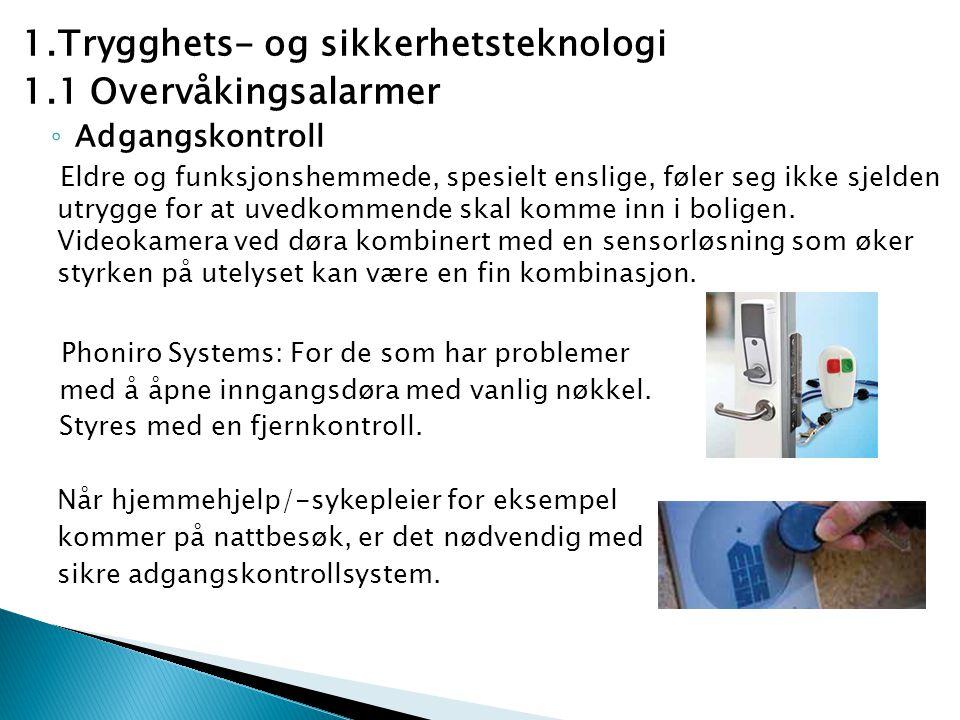 1.Trygghets- og sikkerhetsteknologi 1.1 Overvåkingsalarmer