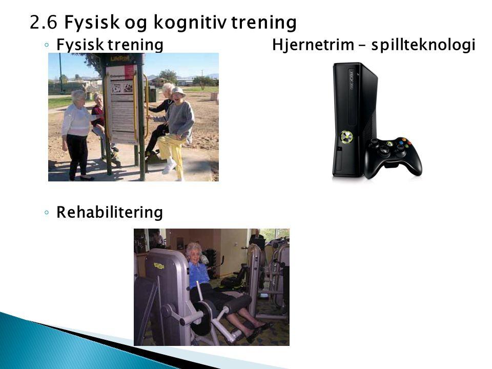 2.6 Fysisk og kognitiv trening